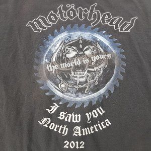 MOTORHEAD 2012 I SAW YOU T-SHIRT WORLD IS YOURS